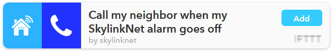 IFTTT Recipe: Call my neighbor when my SkylinkNet alarm goes off connects skylinknet to phone-call